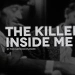 The Killer Inside Me (Music Video)
