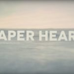 Paper Hearts Music Video