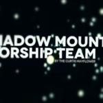 Shadow Mountain Worship Team
